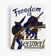 Freedom Is Earned -- WWII Canvas Print