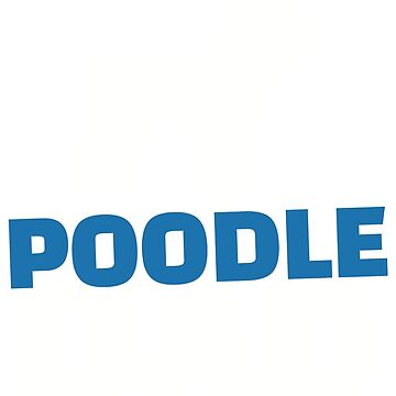 Poodle Dad by Designzz