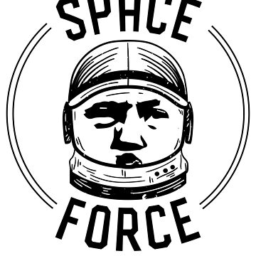 Space Force Trump Astronaut Political Inspired by UGRcollection