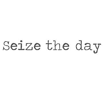 Seize the Day by Kielan