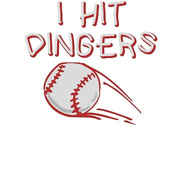 I Hit Dingers - Funny Viral Baseball Quote - Youth Home Run by SuckerHug