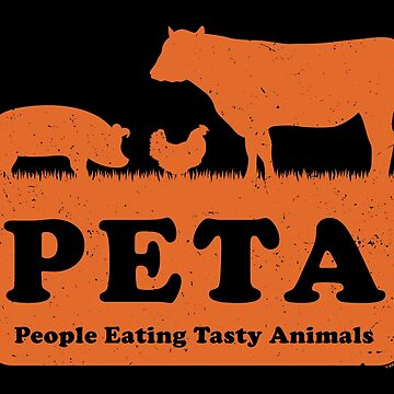 PETA - People Eating Tasty Animals (orange) [Roufxis -RB] by RoufXis