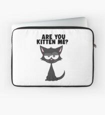 Are You Kitten Me | Funny Pun Cat | Laptop Sleeve