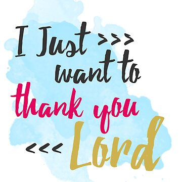 I Just Want to thank You Lord - Pastel colors & Brush Painting Background by MyArt23