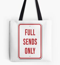 Full Sends Only Tote Bag