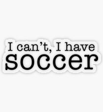 i can't, i have soccer Transparent Sticker
