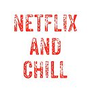 NETFLIX AND CHILL von Kemanciwear