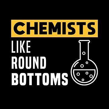 Chemists like round bottoms by mrhighsky