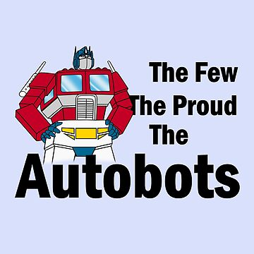 Transformers - The Few The Proud - Black Font by DGArt