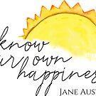 Know your own happiness - Jane Austen Quote by Neli Dimitrova
