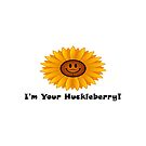 I'm Your Huckleberry! Sunflower by teesbyveterans