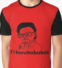 It's Inevitababable! Graphic T-Shirt