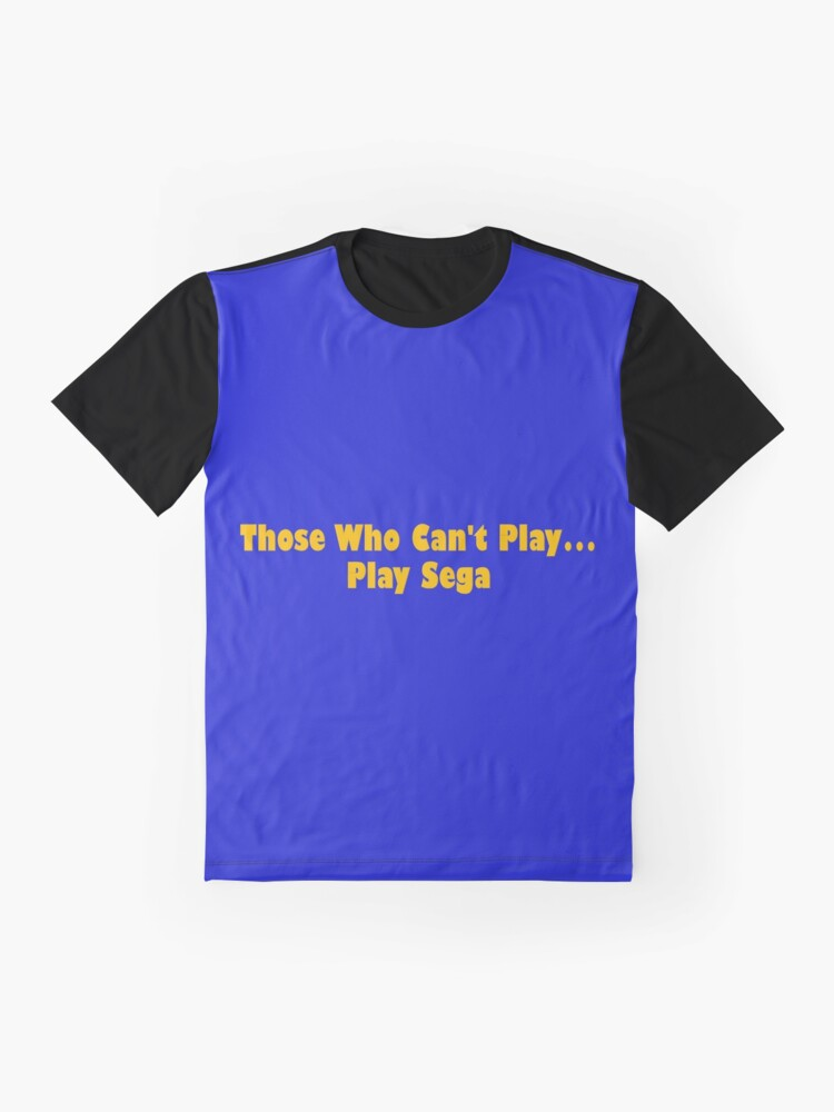 Alternate view of Those Who Can't Play... Play Sega Graphic T-Shirt