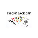 I'm One Jack Off by teesbyveterans