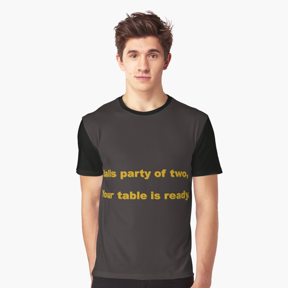 Balls Party of Two... Your Table Is Ready Graphic T-Shirt