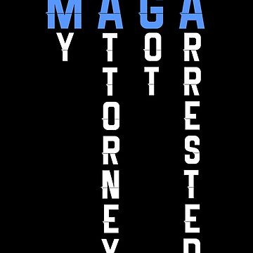 My Attorney Got Arrested MAGA by triharder12