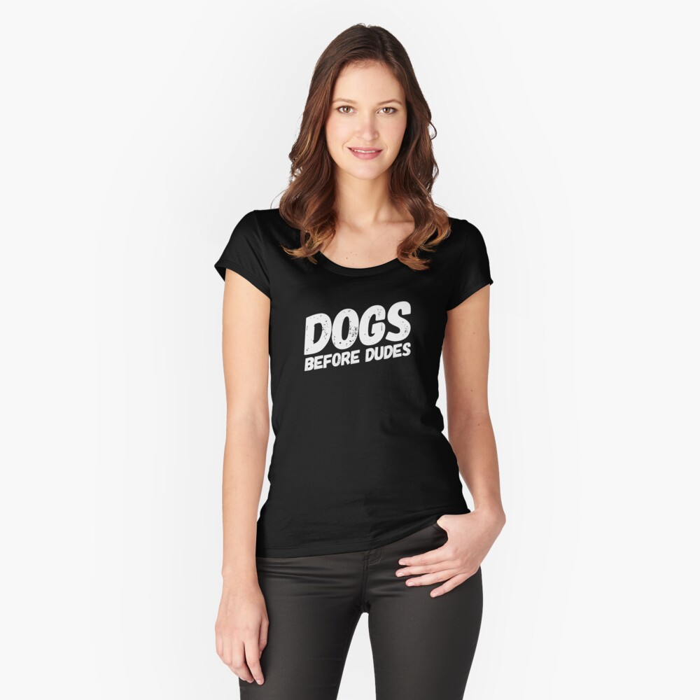 Dogs Before Dudes Women's Fitted Scoop T-Shirt Front