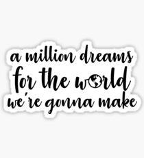 A Million Dreams Sticker