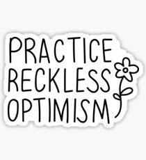 Pegatina Practica el optimismo imprudente