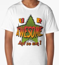 U R Awesome Long T-Shirt