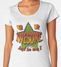 U R Awesome Women's Premium T-Shirt
