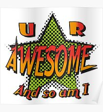 U R Awesome Poster