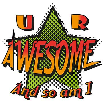 U R Awesome by davecrokaert