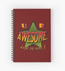 U R Awesome Spiral Notebook