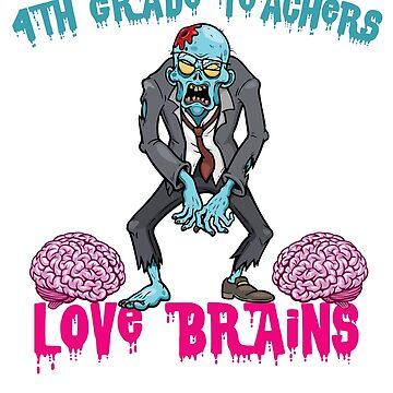 4TH GRADE Teachers Love Brains by teerich