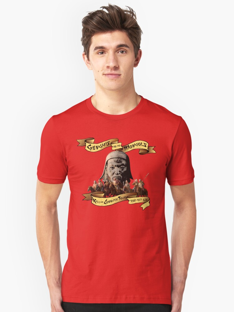 Genghis and the Mongols: Kill or Conquer Tour Unisex T-Shirt Front