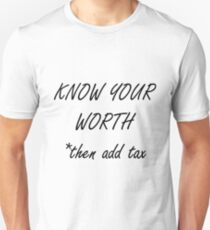 Know Your Worth Then Add Tax Unisex T-Shirt