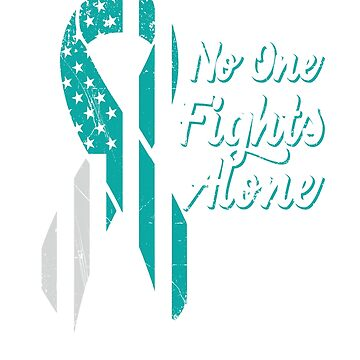 Ovarian Cancer Awareness - Patriotic US American Flag - No One Fights Alone by SuckerHug