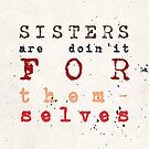 Quote - Sisters are doin'it for themselves by Adarve  Photocollage