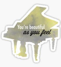 You're Beautiful As You Feel Sticker
