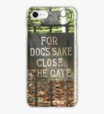 """For Dog's Sake Close the Gate"" iPhone Case/Skin"