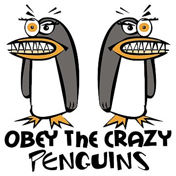 Obey The Crazy Penguins  by ironydesigns