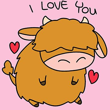 I Love You Highland Cow by SaradaBoru