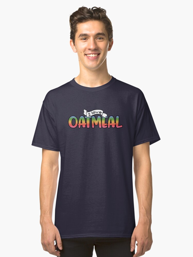 I Love Oatmeal Foodie Breakfast Classic T-Shirt Front