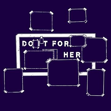 DO IT FOR HER by ryandeel