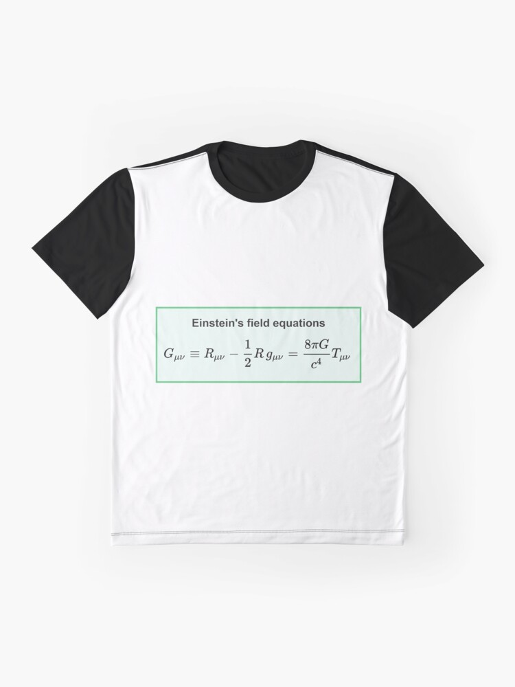 Alternate view of Physics, General Relativity, Einstein's (Field) Equations, #Physics, #General #Relativity, #Einstein's (#Field) #Equations Graphic T-Shirt