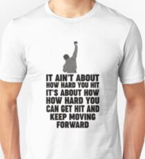It Ain't About How Hard You Hit Unisex T-Shirt