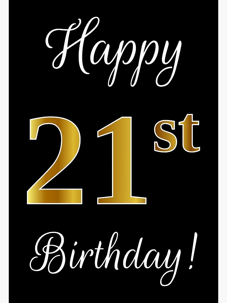 Happy 21st Birthday Images.Elegant Faux Gold Look Number Happy 21st Birthday On Black Photographic Print