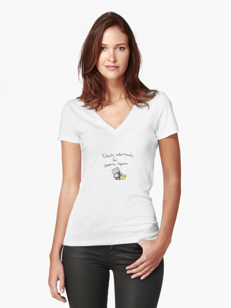 Nobody understands my operating system Women's Fitted V-Neck T-Shirt Front