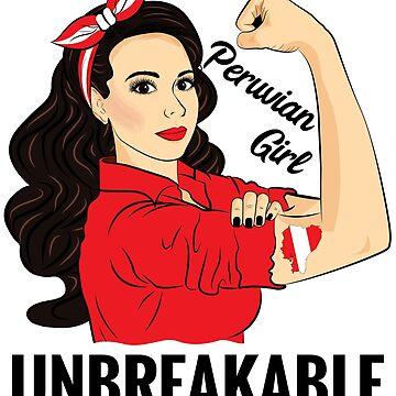Peruvian Flag Girl Unbreakable Peru by ZNOVANNA