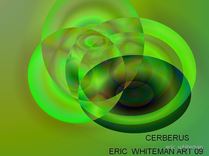 ( CERBERUS ) ERIC WHITEMAN  ART by eric  whiteman
