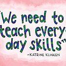 We Need to Teach Everyday Skills by AmericanHeirlm