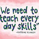 We Need to Teach Everyday Skills by Gina Lorubbio