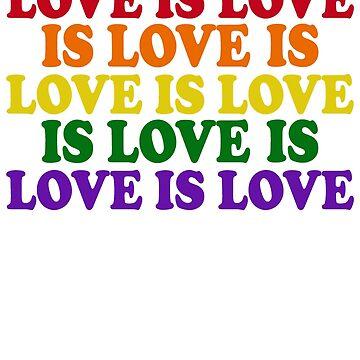Love Is Love Is Love - LGBT Pride Apparel, LGBTQ, Gay Pride, Transpride, Pride Parade by LoveUTees