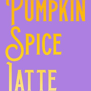 Pumpkin Spice Latte by HollyPrice