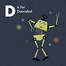 D is for Dancebot by Andrew Gruner